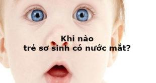 khi-nao-tre-so-sinh-co-nuoc-mat