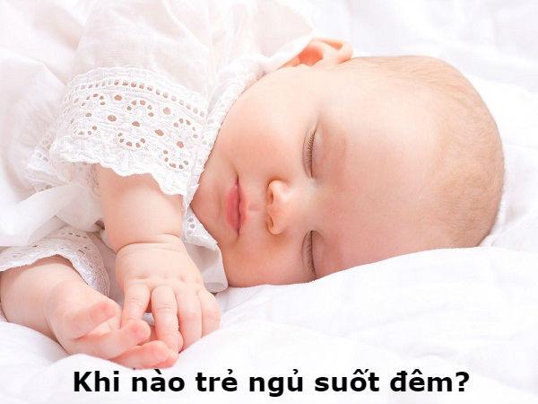 Khi nào trẻ ngủ suốt đêm?