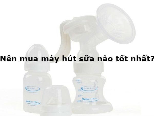 nen-mua-may-hut-sua-loai-nao-tot